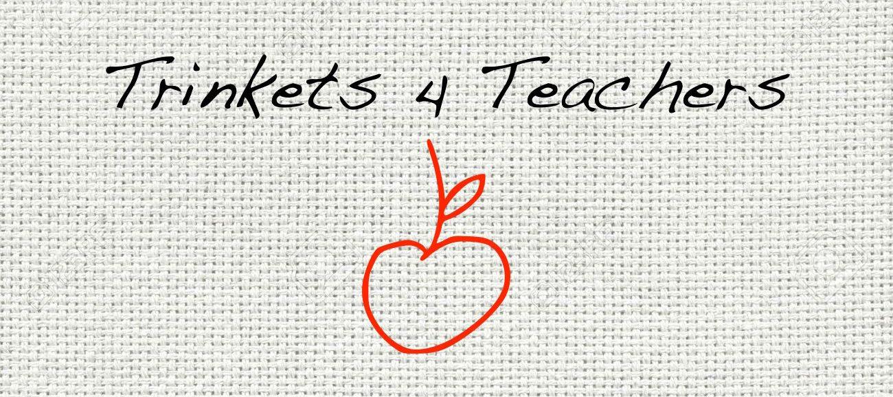 Trinkets 4 Teachers